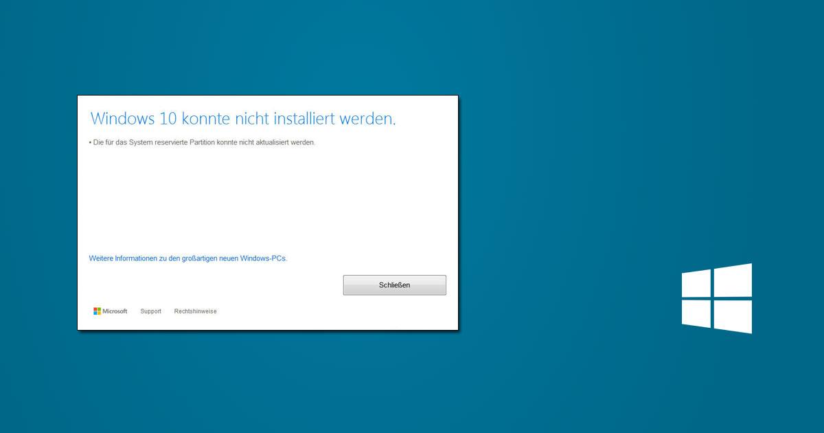 Windows 10 Upgrade Fehler: System reservierte Partition konnte nicht aktualisiert werden