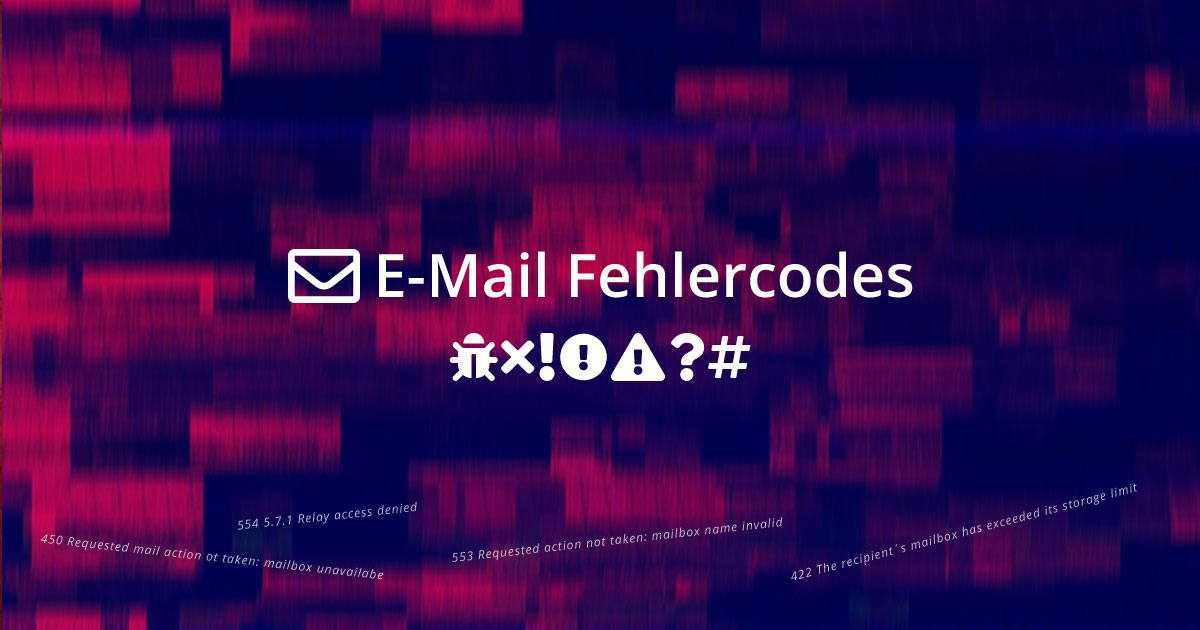 E-Mail wird nicht versandt - Fehlercodes erklärt
